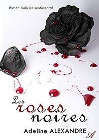 Les roses noires de Adeline Alexandre 51yPVj9d3rL._SX195_