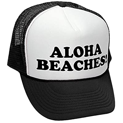 ALOHA BEACHES! - funny party joke gag - Adult Trucker Cap Hat