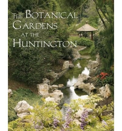 The Botanical Gardens at the Huntington (The Huntington Library Garden Series) (Paperback) - Common ()