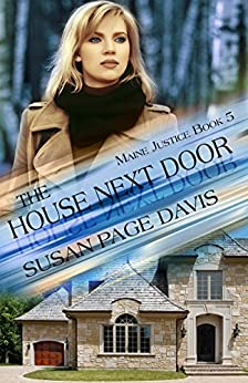 The House Next Door (Maine Justice Book 5) by [Davis, Susan Page]