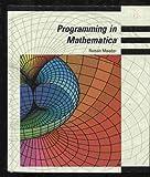 Programming in Mathematics, Roman E. Maeder, 0201510022