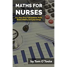 Maths For Nurses: How to Ace Your Drug Calculations Tests (Even if Maths Isn't Your Thing)