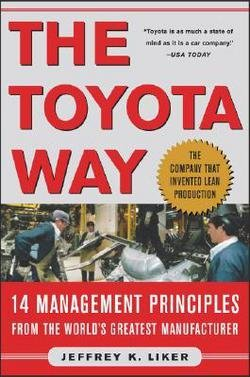 Jeffrey K. Liker: The Toyota Way : 14 Management Principles from the World's Greatest Manufacturer (Hardcover); 2003 Edition