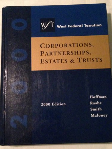 West Federal Taxation Volume II Year 2000: Corporations, Partnerships, Estates, & Trusts