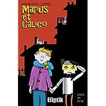Marius et Calico: roman 8 à12ans [conflits fratrie/racket] (Tribulations à Corneilles) (French Edition)