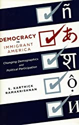 Democracy in Immigrant America: Changing Demographics and Political Participation