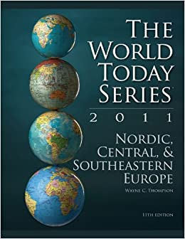 Nordic Central and Southeastern Europe 2011 World Today Series: Nordic, Central and Southeastern Europe Nordic Central and Southeast Europe STK
