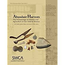 Abundant Harvests: The Archaeology of Industry and Agriculture at San Gabriel Mission