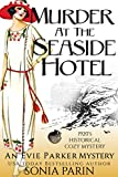 Murder at the Seaside Hotel: A 1920's Historical Cozy Mystery (An Evie Parker Mystery Book 5)