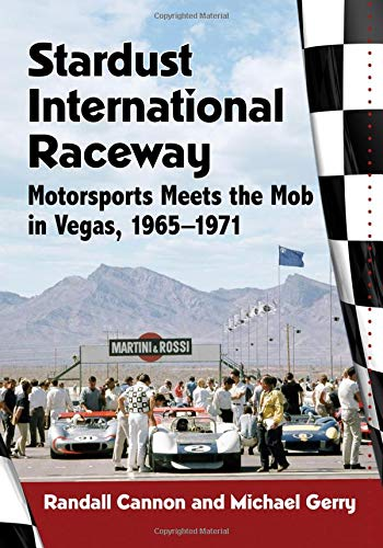 Stardust International Raceway: Motorsports Meets the Mob in Vegas, ()