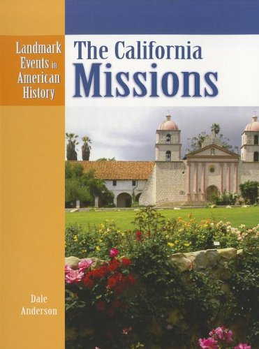 Download The California Missions (Landmark Events in American History) pdf epub