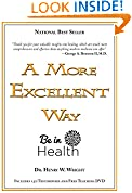 #8: A More Excellent Way, Be in Health: Spiritual Roots of Disease, Pathways to Wholeness (w/DVD)