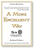 A More Excellent Way, Be in Health: Spiritual Roots of Disease, Pathways to Wholeness (w/DVD)