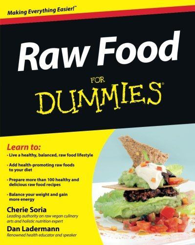 Raw Food For Dummies by Cherie Soria, Dan Ladermann
