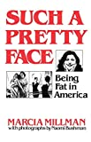 img - for Such a Pretty Face: Being Fat in America by Marcia Millman (1-Feb-1980) Paperback book / textbook / text book