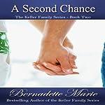 A Second Chance: The Keller Family, Book 2 | Bernadette Marie