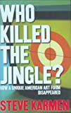Who Killed the Jingle?, Steve Karmen, 0634066560