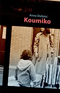 Koumiko par Anna Dubosc