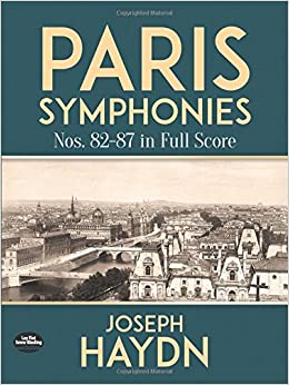 Paris Symphonies Nos. 82-87 in Full Score (Dover Orchestral Scores)