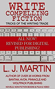 Write Compelling Fiction: How to write and sell your novel! by [Martin, L. J.]