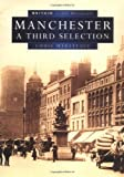 img - for Manchester: A Third Selection (Britain in Old Photographs) by Chris Makepeace (1980-01-01) book / textbook / text book
