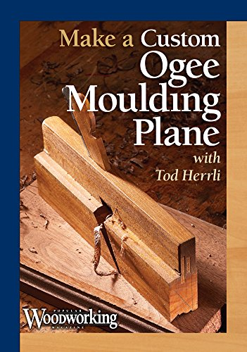Make a Custom Ogee Moulding Plane by Popular Woodworking Magazine