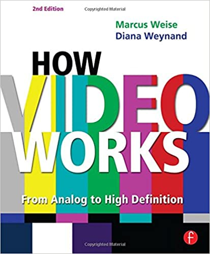 how video works second edition from analog to high definition