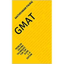 GMAT: PROBLEM SOLVING TECHNIQUES FOR TOP-SCORE 3 rd EDITION