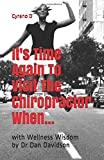img - for It's Time Again To Visit The Chiropractor When...: with Wellness Wisdom by Dr. Dan Davidson book / textbook / text book