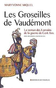 Les groseilles de Vaudemont par Maryvonne Miquel