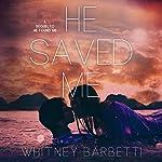 He Saved Me   Whitney Barbetti