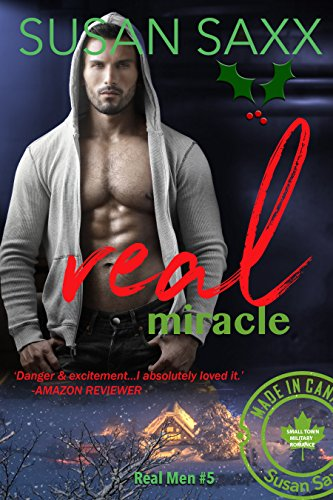 Real Miracle: Small Town Military Romance (Real Men Book 5) by [Saxx, Susan]