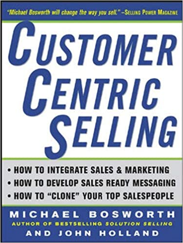 Customer centric selling michael t bosworth john r holland customer centric selling michael t bosworth john r holland 9780071439343 amazon books fandeluxe Image collections