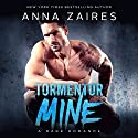 Tormentor Mine Audiobook by Anna Zaires Narrated by Sebastian York, Tracy Marks