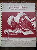 The Aircraft Gas Turbine Engine and Its Operation, PWA Oper. Instr. 200 (Fifth Printing)