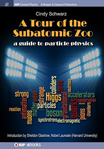 Zoo Guide - A Tour of the Subatomic Zoo: A Guide to Particle Physics (IOP Concise Physics)
