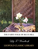 img - for The fairy-folk of Blue Hill book / textbook / text book