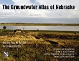 img - for The Groundwater Atlas of Nebraska Third (revised) Edition by Jesse T. Korus (2013-01-01) book / textbook / text book