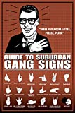 Guide-To-Suburban-Gang-Signs-Funny-Poster-12x18
