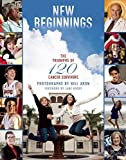 img - for By Bill Aron - New Beginnings: The Triumphs of 120 Cancer Survivors (2015-04-29) [Hardcover] book / textbook / text book