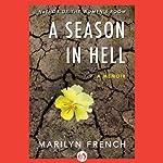A Season in Hell: A Memoir | Marilyn French