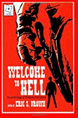 Welcome to Hell: An Anthology of Western Weirdness Paperback