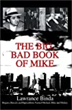 img - for The Big, Bad Book of Mike: Rogues, Rascals and Rapscallions Named Michael, Mike and Mickey by Lawrance Binda (2003-07-20) book / textbook / text book