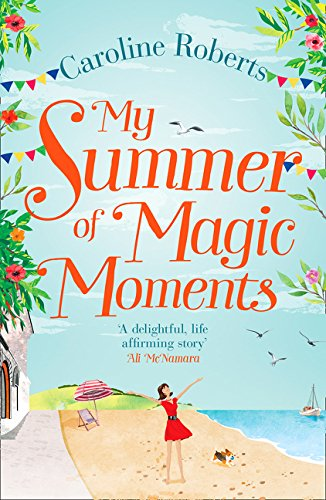 My Summer of Magic Moments: Uplifting and romantic - the