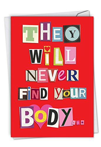 2151 'Never Find Your Body' - Funny Valentine's Day Greeting Card with 5