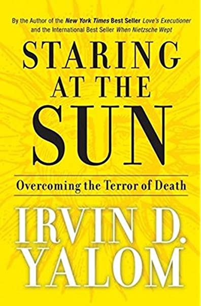 Staring at the Sun: Overcoming the Terror of Death: Amazon.es ...