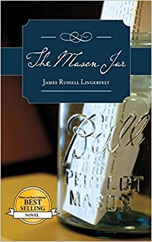 The Mason Jar by James Russell Lingerfelt (2014-09-09)