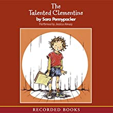 The Talented Clementine: Clementine, Book 2 Audiobook by Sara Pennypacker Narrated by Jessica Almasy