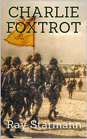Charlie Foxtrot Kindle Edition By Starmann Ray Mystery Thriller Suspense Kindle Ebooks Amazon Com