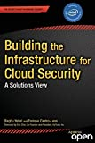 Building the Infrastructure for Cloud Security: A Solutions View (Expert's Voice in Internet Security)
